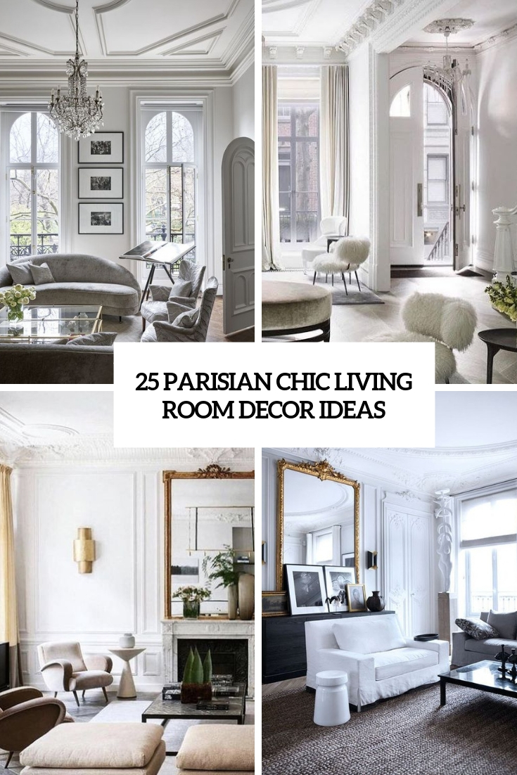 25 Parisian Chic Living Room Decor Ideas