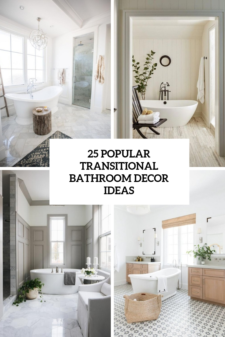 25 Popular Transitional Bathroom Decor Ideas