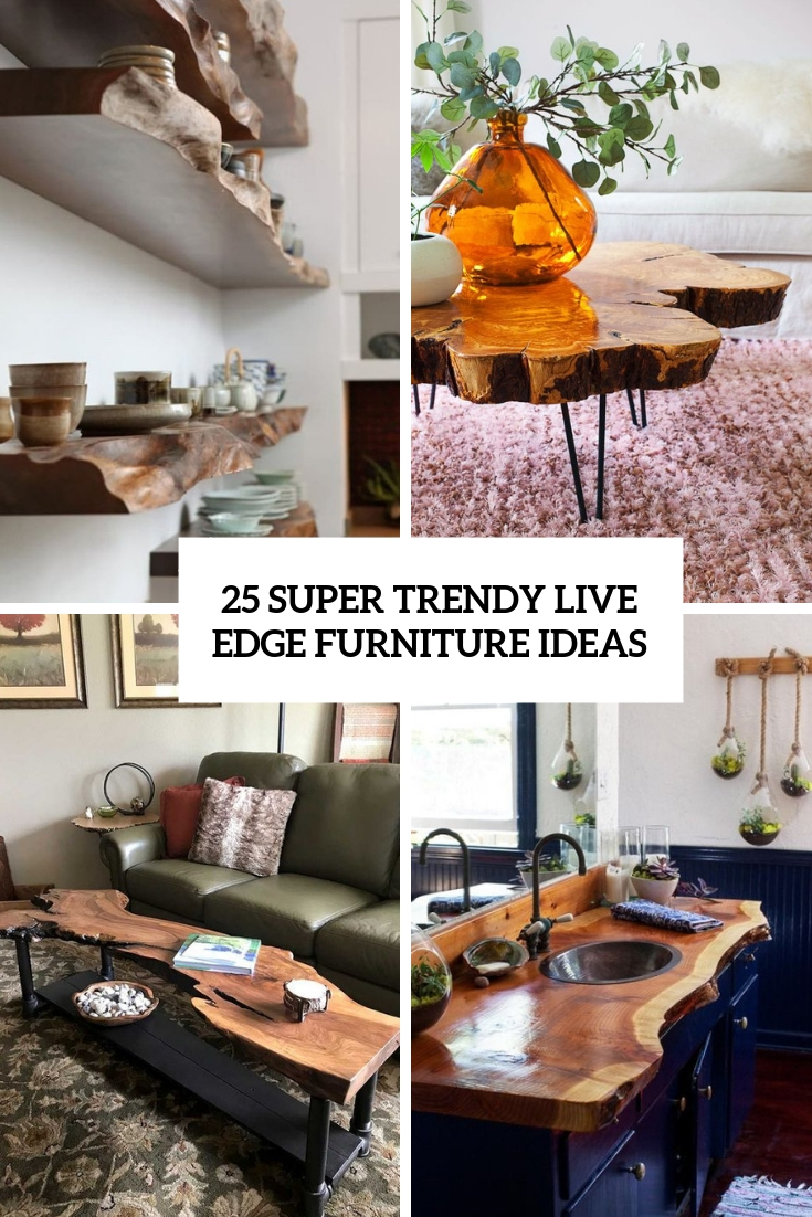25 Super Trendy Live Edge Furniture Ideas