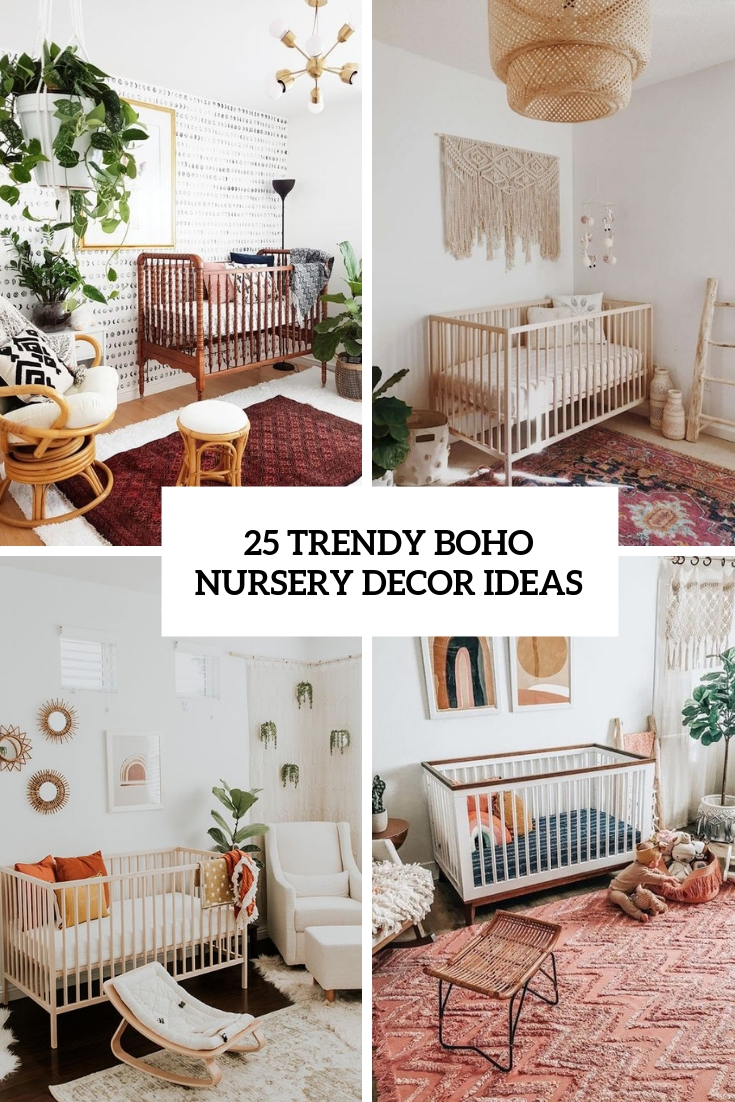 25 Trendy Boho Nursery Decor Ideas