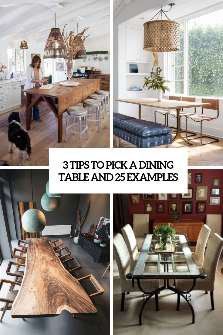 3 Tips To Pick A Dining Table And 25 Examples