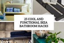 25 cool and functional ikea bathroom hacks cover