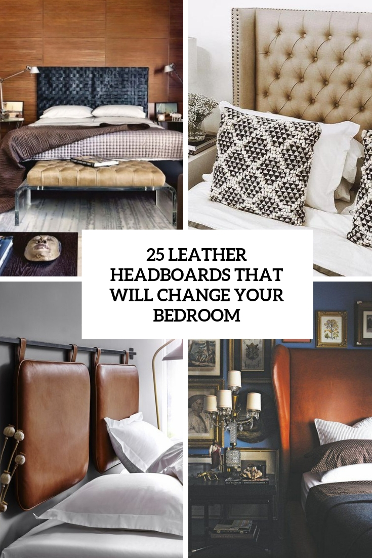 leather headboards that will change your bedroom cover