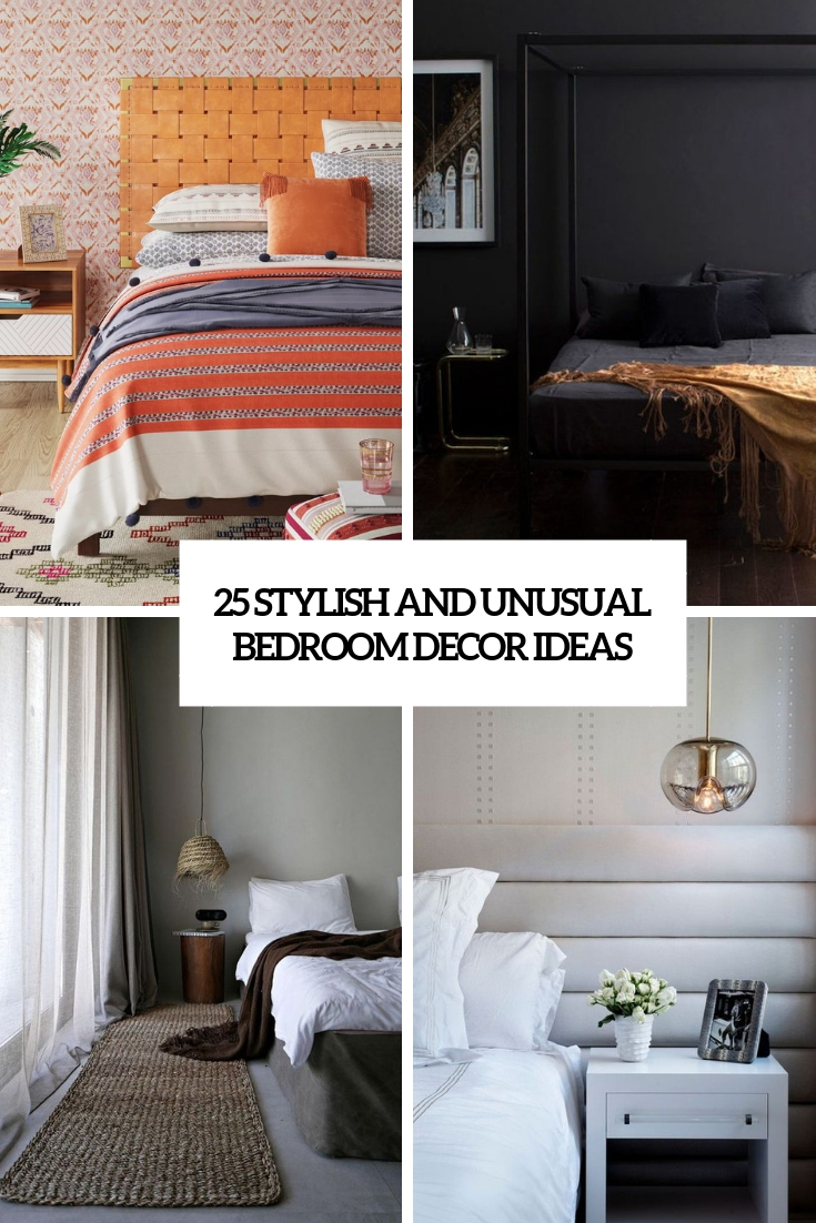 25 Stylish And Unusual Bedroom Décor Ideas