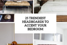 25 trendiest headboards to accent your bedroom cover