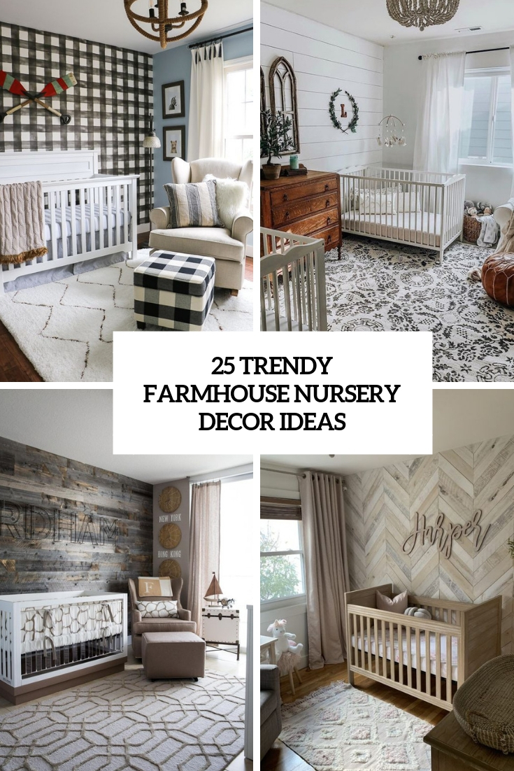 25 Trendy Farmhouse Nursery Decor Ideas