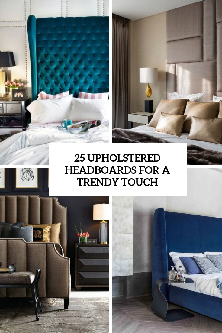 25 Upholstered Headboards For A Trendy Touch