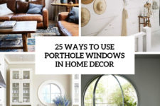 25 ways to use porthole windows in home decor cover