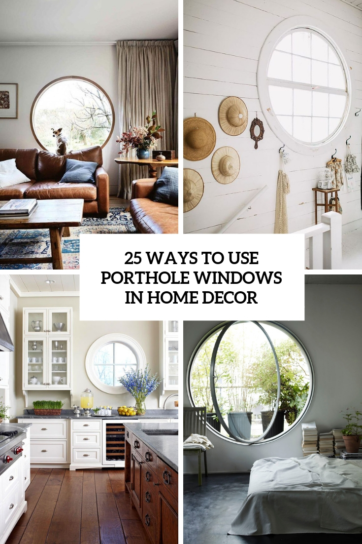 25 Ways To Use Porthole Windows In Home Decor