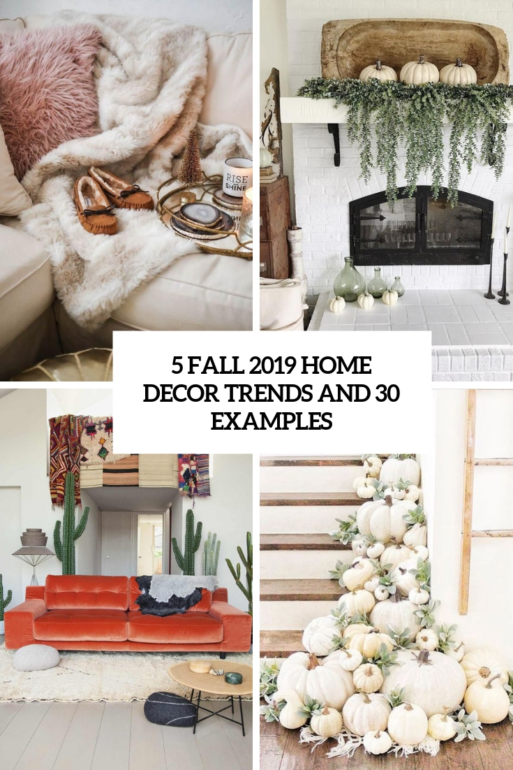 5 fall 2019 home decor trends and 30 examples cover