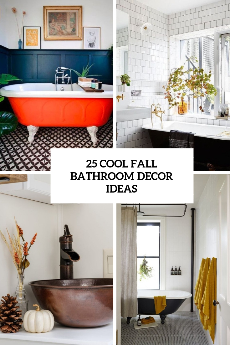 25 Cool Fall Bathroom Decor Ideas