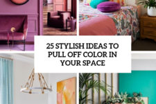 25 stylish ideas to pull off color in your space cover