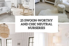 25 swoon-worthy and chic neutral nurseries cover