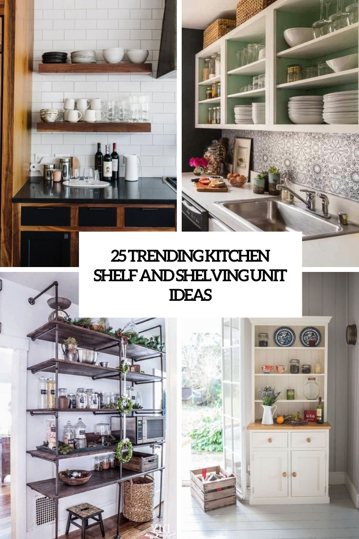 25 Trending Kitchen Shelf And Shelving Unit Ideas