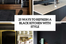 25 ways to refresh a black kitchen with style cover