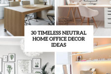 30 timeless neutral home office decor ideas cover