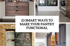 23 ways to make your pantry functional cover