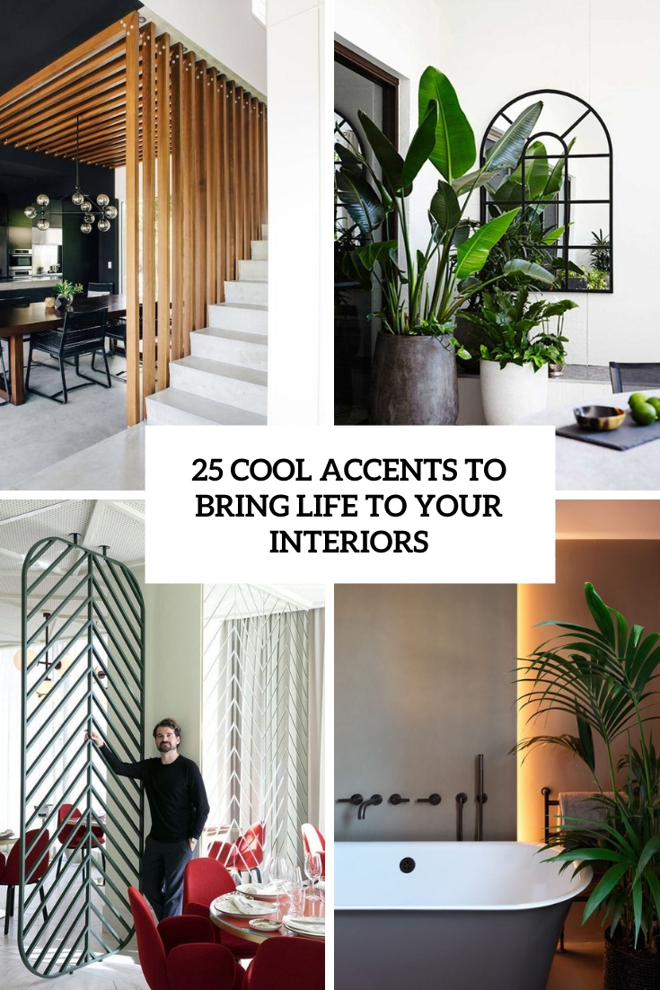 25 Cool Accents To Bring Life To Your Interiors