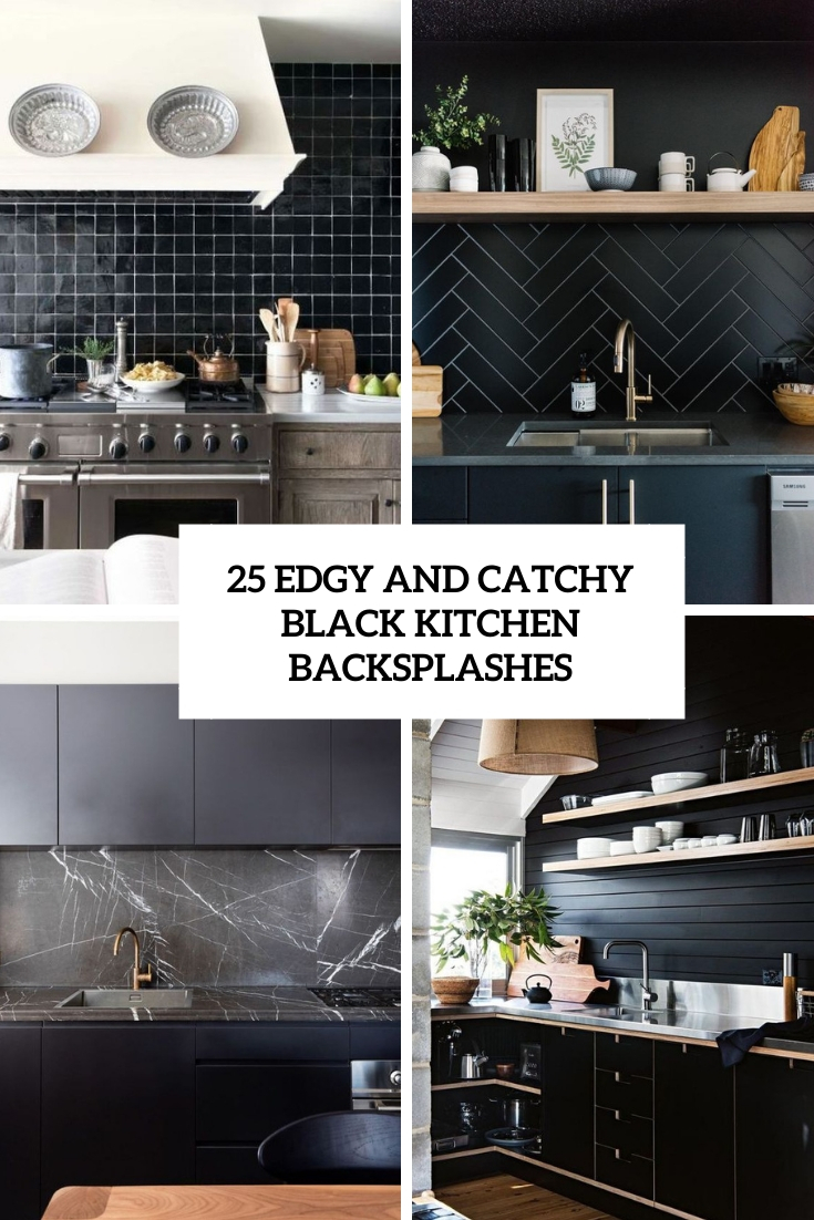 edgy and catchy black kitchen backsplashes cover
