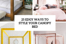 25 edgy ways to style your canopy bed cover