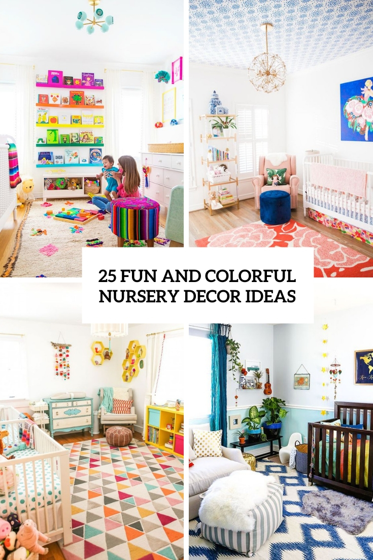 25 Fun And Colorful Nursery Decor Ideas
