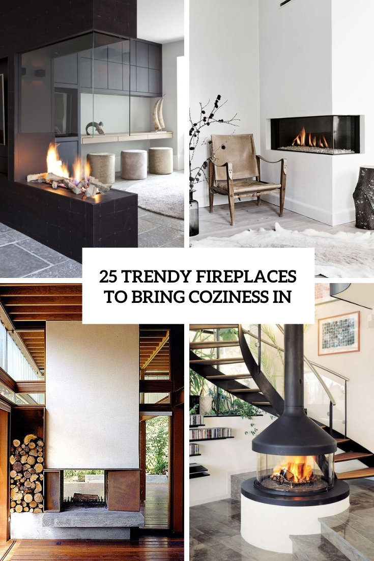 25 Trendy Fireplaces To Bring Coziness In
