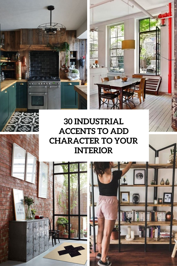 industrial accents to add character to your interior cover