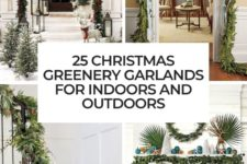 25 christmas greenery garlands for indoors and outdoors cover