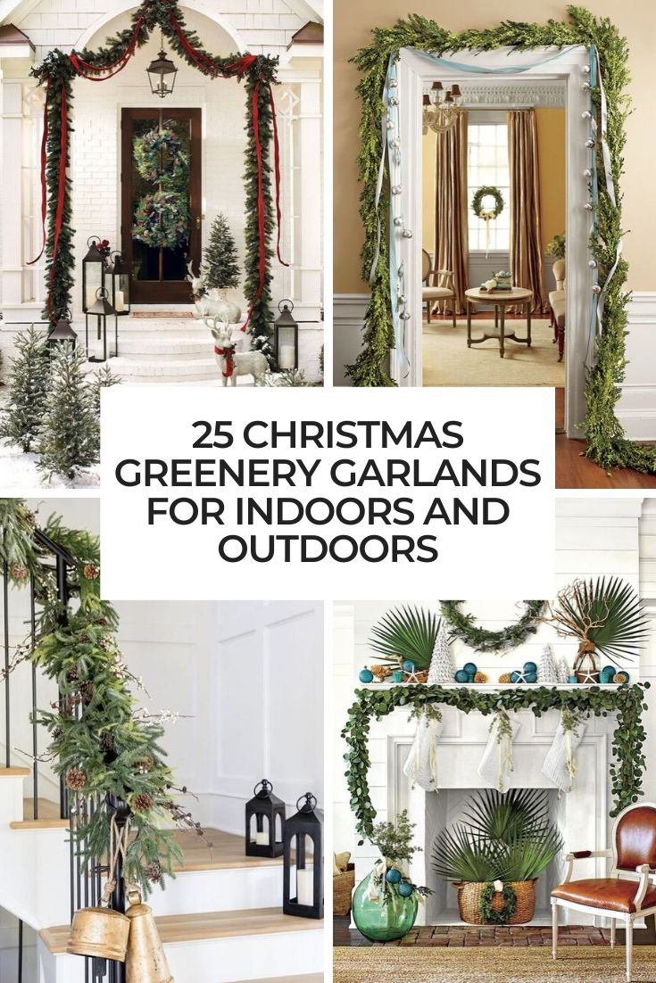 25 Christmas Greenery Garlands For Indoors And Outdoors