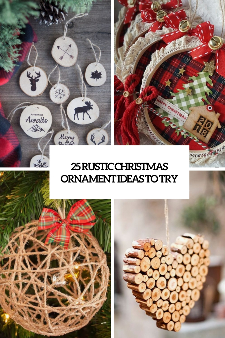 25 Rustic Christmas Ornament Ideas To Try