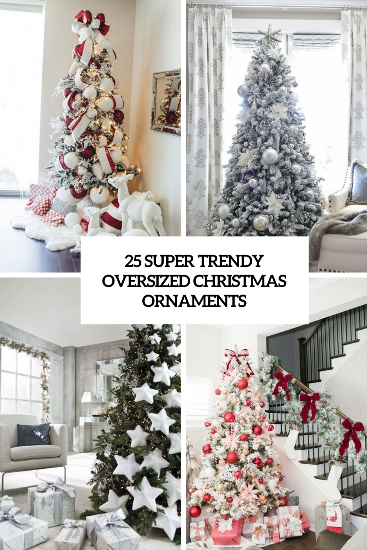 super trendy oversized christmas ornaments cover