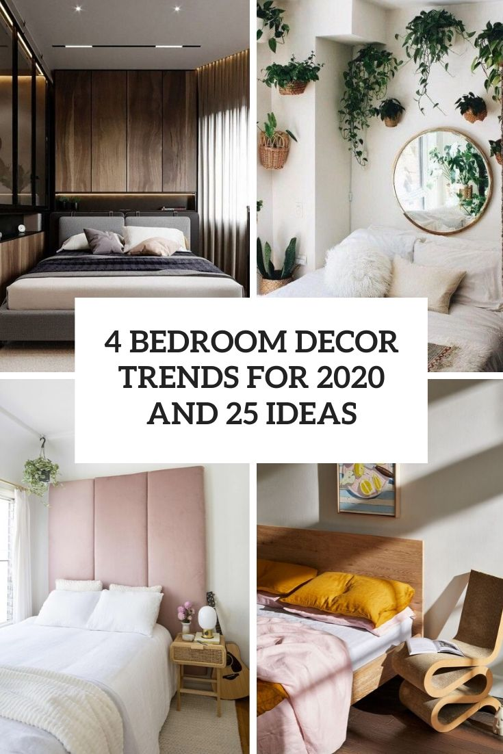 4 Bedroom Décor Trends For 2020 And 25 Ideas