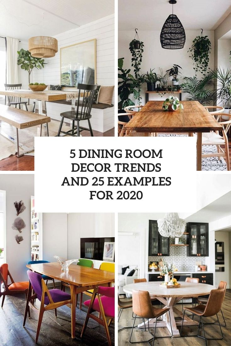 5 Dining Room Decor Trends And 25 Examples For 2020