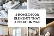 6 home decor elements that are out in 2020 cover