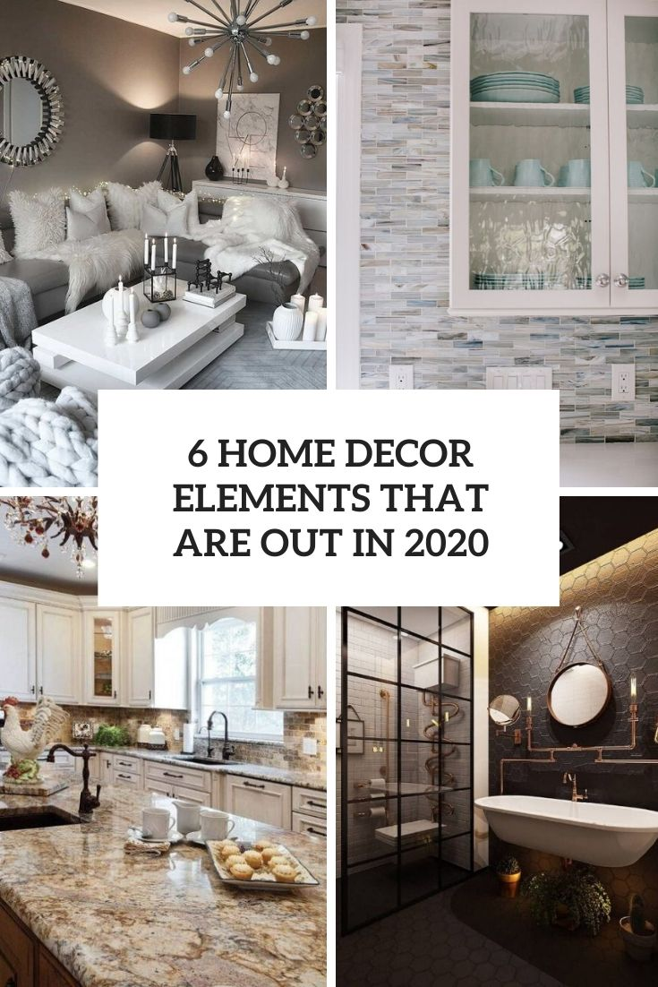 6 Home Decor Elements That Are Out In 2020
