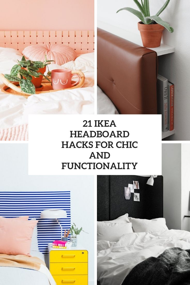 21 IKEA Headboard Hacks For Chic And Functionality