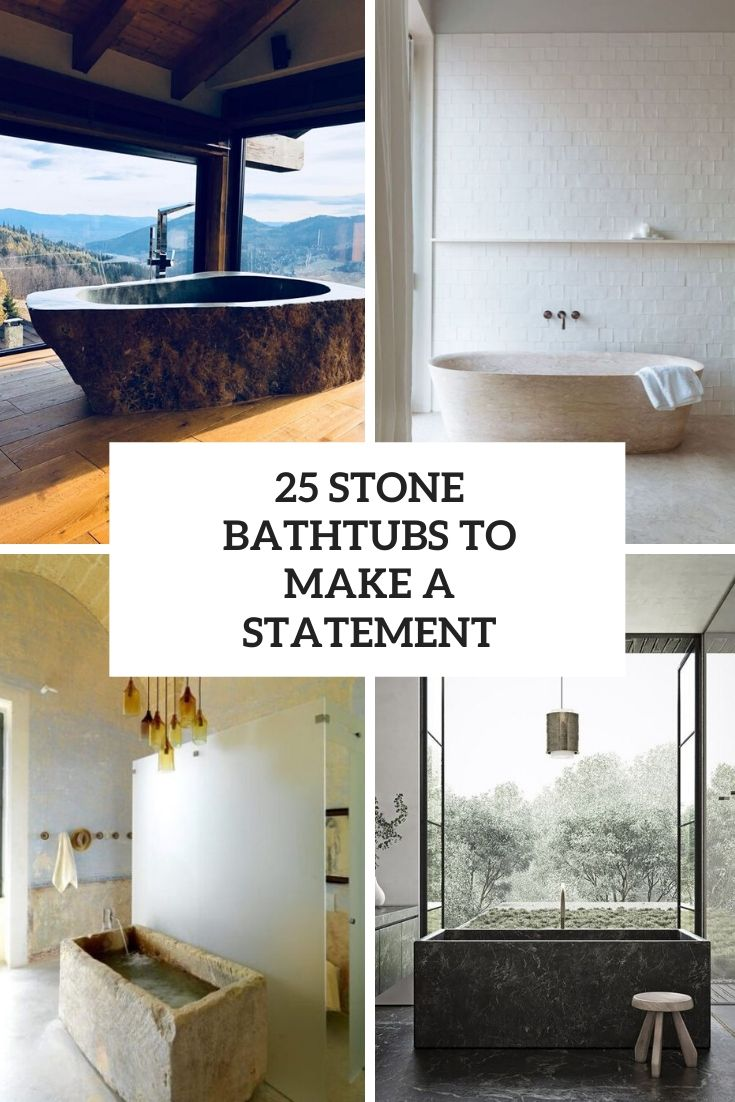25 Stone Bathtubs To Make A Statement