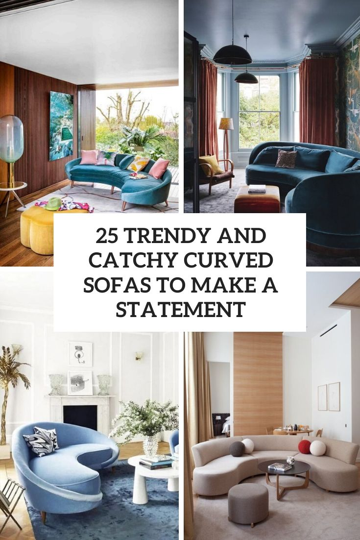 25 Trendy And Catchy Curved Sofas To Make A Statement