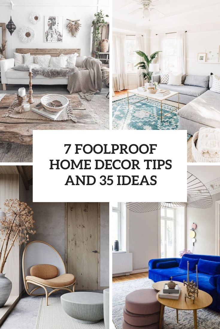 7 Foolproof Home Decor Tips And 35 Ideas
