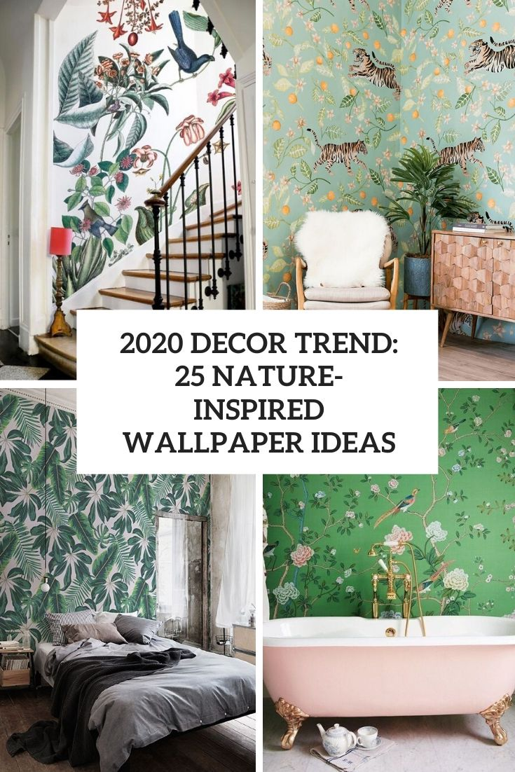 2020 Décor Trend: 25 Nature-Inspired Wallpaper Ideas