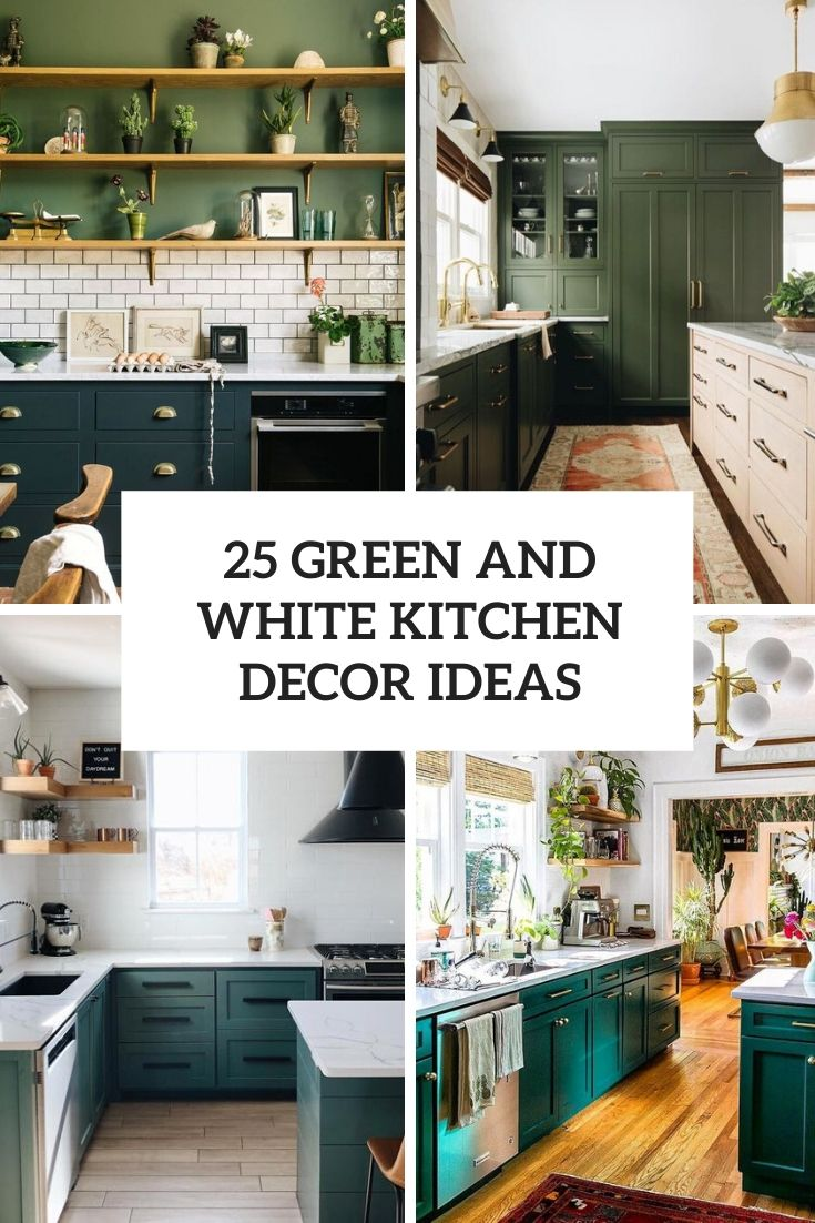 25 Green And White Kitchen Décor Ideas