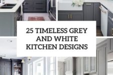 25 timeless grey and white kitchen designs cover