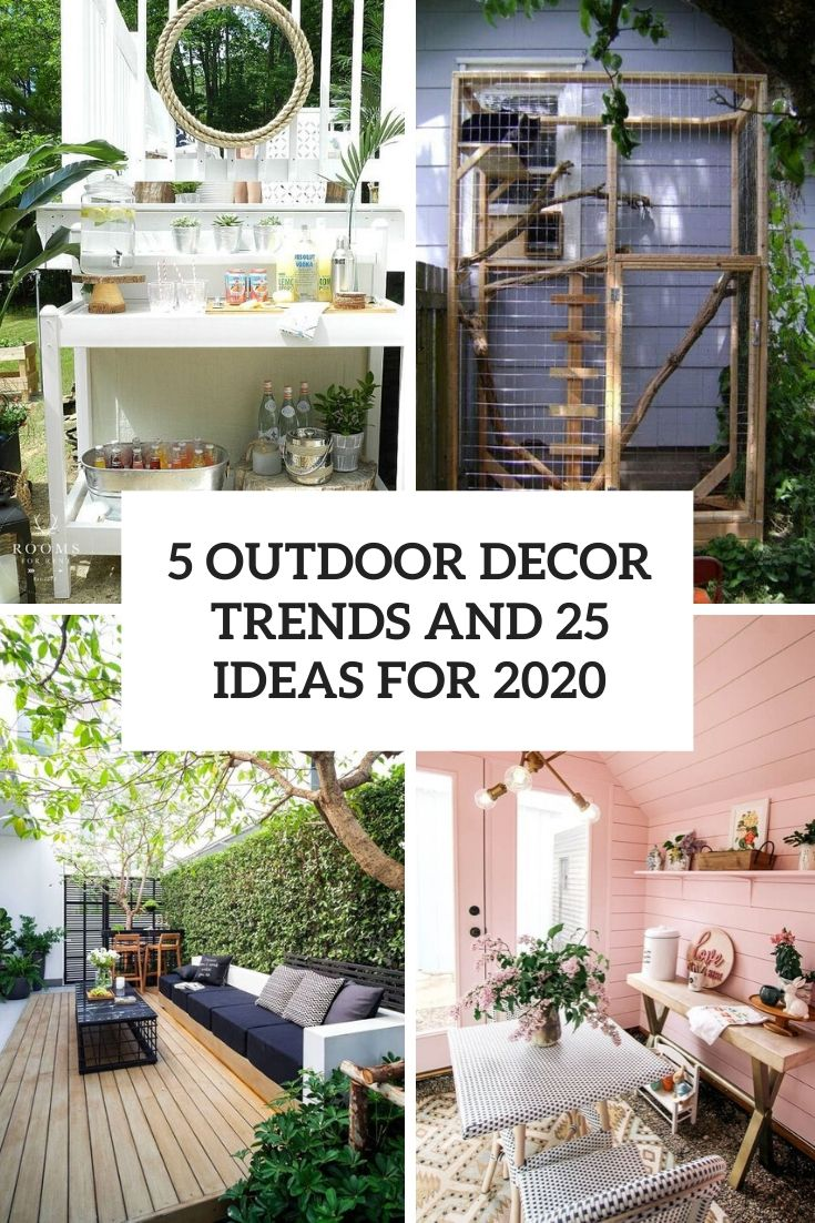 5 Outdoor Décor Trends And 25 Ideas For 2020