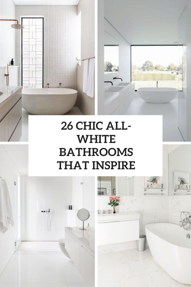 26 Chic All-White Bathrooms That Inspire