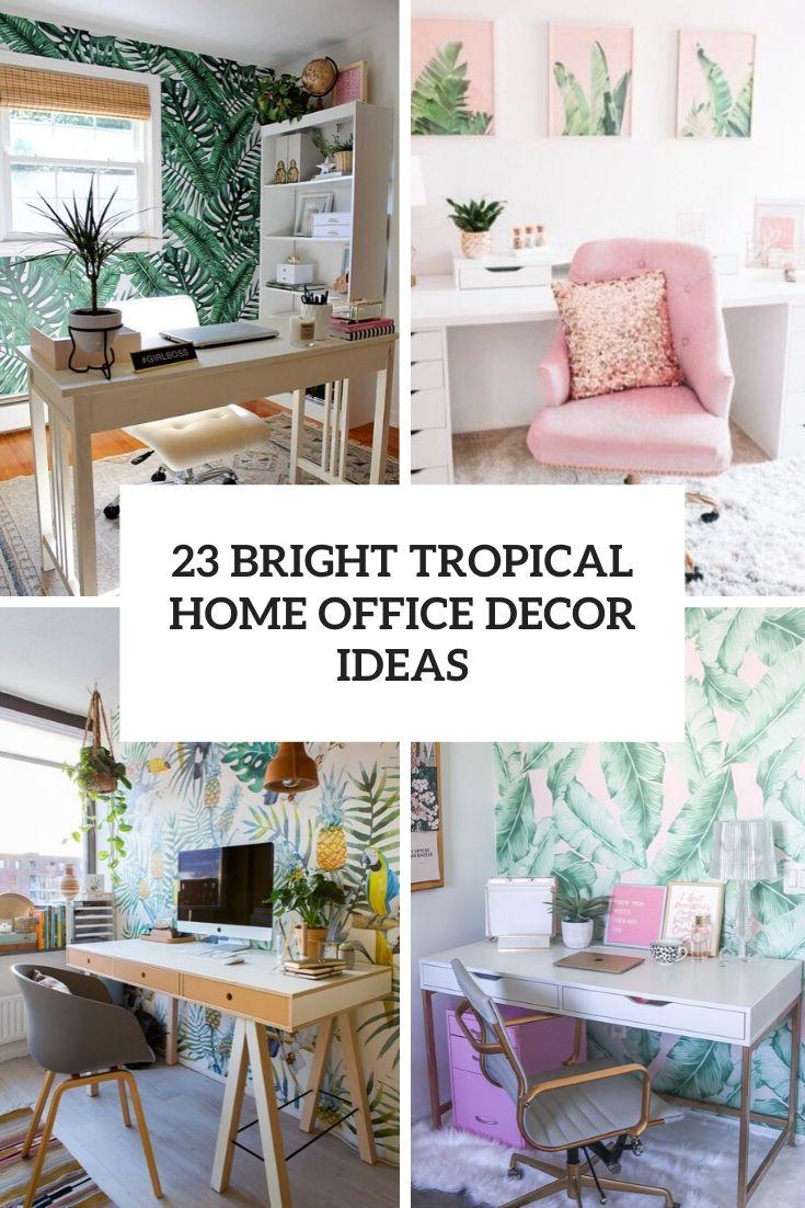 bright tropical home office decor ideas cover