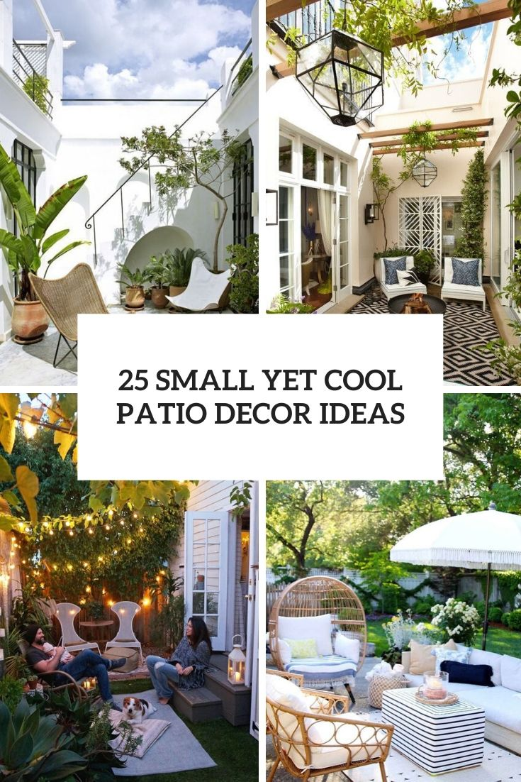 25 Small Yet Cool Patio Decor Ideas