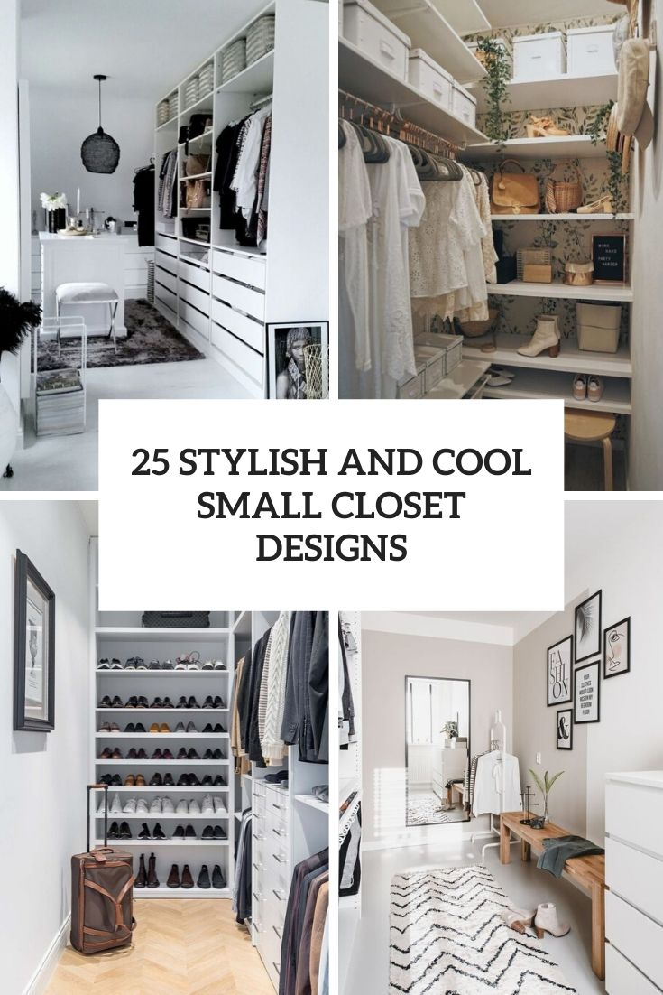 25 Stylish And Cool Small Closet Designs