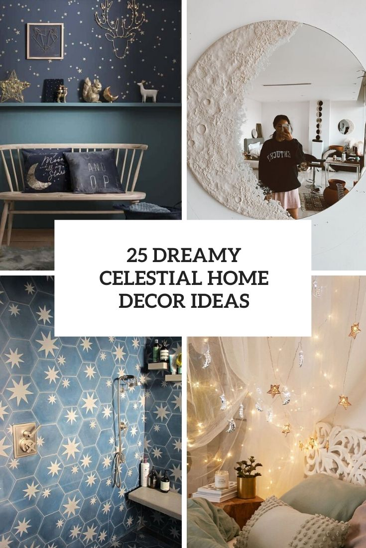 25 Dreamy Celestial Home Decor Ideas