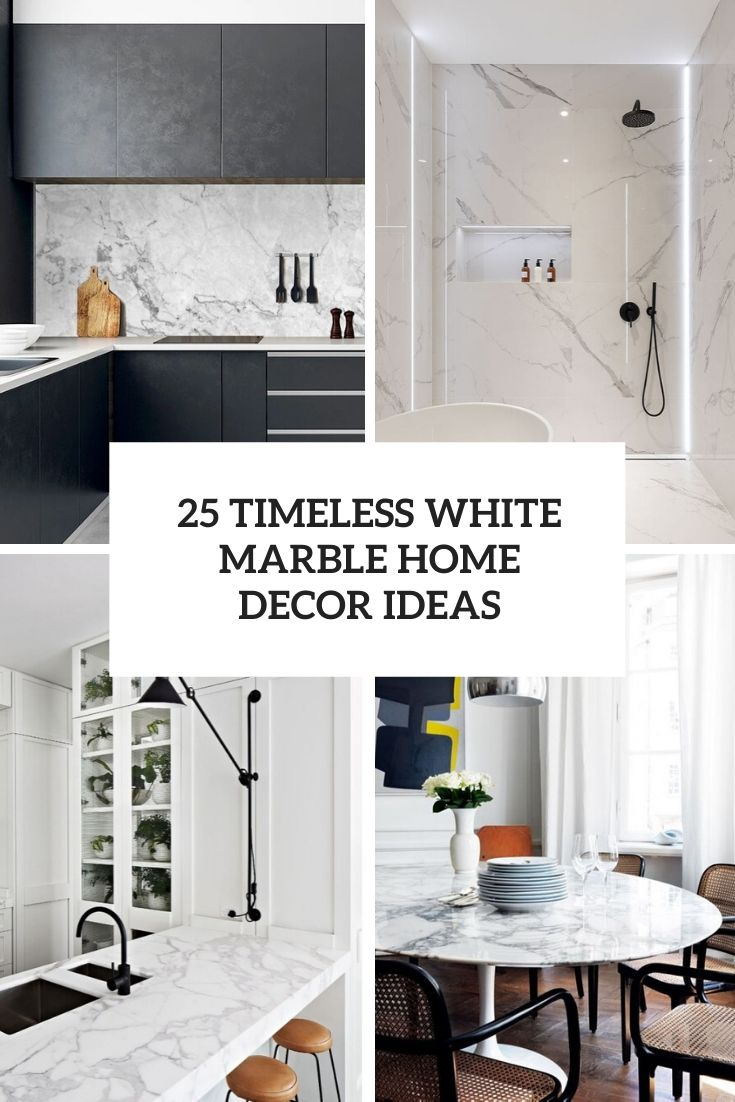 25 Timeless White Marble Home Decor Ideas