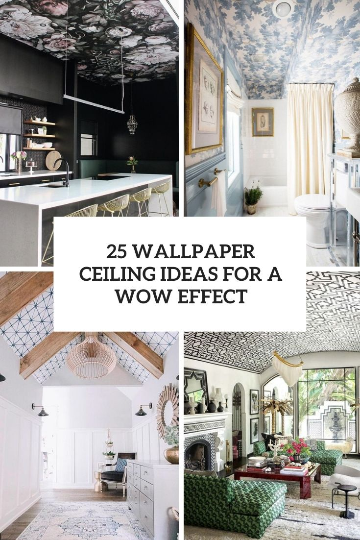 25 Wallpaper Ceiling Ideas For A Wow Effect Digsdigs